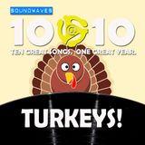 Soundwaves 10@10 #400 - Turkeys!