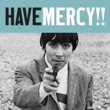 Have Mercy! Vol. II