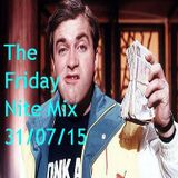 The Friday Nite Mix 31/07/15