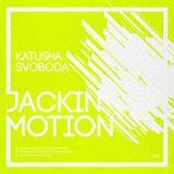 Music By Katusha Svoboda - Jackin Motion #085
