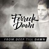 Ferreck Dawn 'From Deep Till Dawn' Mix June 2015