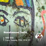 NAMAKEMONO RADIO - 31.07.2018 - MASSA-TORA-I - YUSUKE