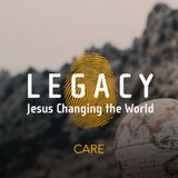 Legacy: Care — Mark 1.40-45 + Q&A