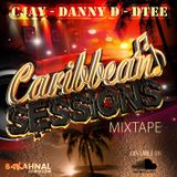 CARIBBEAN SESSIONS - THE EVENT PROMO MIXTAPE - CJAY - DANNYD - DTEE