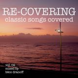 RE-COVERING Vol. 02 / Classic Songs Covered / Mixed by Béco Dranoff