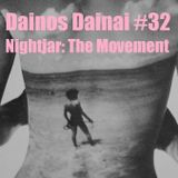 Dainos Dainai #32 Nightjar: The Movement