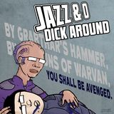 Jazz & O Dick Around - Space