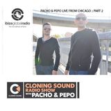 Pacho & Pepo Live from Chicago :: part 2 :: Cloning Sound radio show #151
