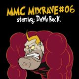 MMC Mixrave #06, Starring: Dawn Rock