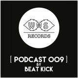 WOS Records - Podcast 009 by Beat Kick
