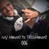 My House is TechHouse 006
