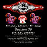 MELODY MASTER MUSHIE SESSION 39