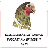 Electronical difference podcast episode 17 - DJ IC