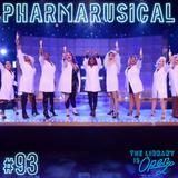 #93 PharmaRusical