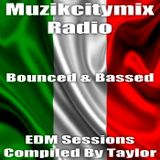 Muzikcitymix Radio - Bounced & Bassed (EDM Sessions Compiled By Taylor)
