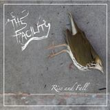Rise and Fall - The Facility (aka John Bata)