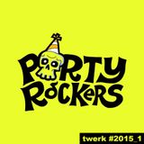 PARTYROCKERS - TW3RK IT #2015_01
