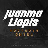 Juanma Llopis - Exclusive set (Octubre 2K18)