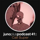 Juno Plus Podcast 41: Call Super