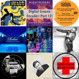 The Digital Groove Decades Series - Part 12....Tunes from our playlists 2009 - 2019