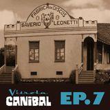 Vitrola Canibal - Ep. 7
