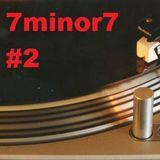 7 minor 7 #2