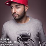 DJ O-KAY I LOVE JADE MIXTAPE JANUARY 2016