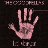 The Goodfellas @ La Maison (All Night Long) Pt.2