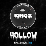Hollow - KINGZ Podcast 02