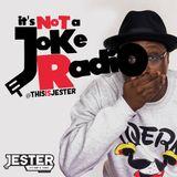 Jester It's Not A Joke Radio Episode 001