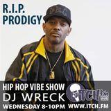 DJ Wreck - Hip Hop Vibe Show 85 - Prodigy