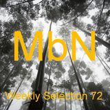 MbN - Weekly Selection 72