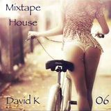 David K - Mixtape House 06