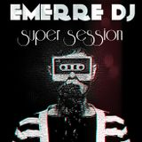 SUPER SESSION (EMERRE DJ)
