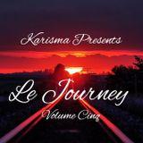 Karisma Presents ... Le Journey  Volume Cinq