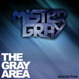 The Gray Area - Episode 3