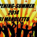 Opening Summer 2014 (Manoletto Mix)