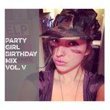 Party Girl Birthday Mix Vol. V