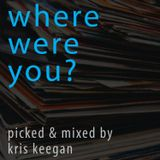 Where were you? - House Classics from Kris Keegan
