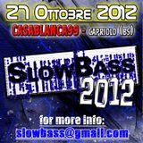 DJ Fole @ SLOWBASS 2012 (Casablanca99) - 27/10/2012