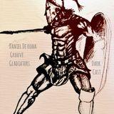 Daniel De Roma/|\ Groove Gladiators/|\ DarkCast/|\ vol.02 10.2014