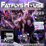 FatFlys House Podcast #223.  The Saturday Essentials