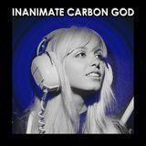 Inanimate Carbon God 30, April 15 2018