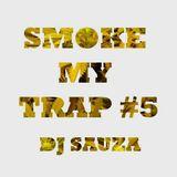 smoke my trap 5 - dj sauza