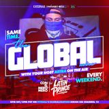 """DJ LATIN PRINCE """"The Global Mix"""" With Your Host: Astra On The Air """"SiriusXM"""" Channel 13"""
