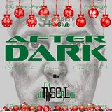 AFTER DARK (Serious House Culture) - pre-Christmas Episode 018 - 15.12.2017