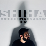 SHIHA - Clubbing Purposes 005