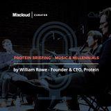 Mixcloud Curates #1: Protein Briefing - Music & Millennials
