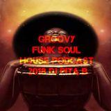 Groovy Funk Soul House Podcast 2018 - Dj Pita B