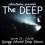 The DEEP 21 - Garage Infused Deep House - March 2018